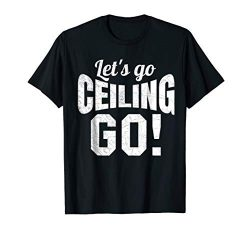Funny Go Ceiling #1! Ceiling Fan Halloween Costume t shirt