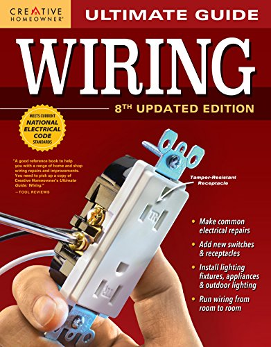 Ultimate Guide: Wiring, 8th Updated Edition (Creative Homeowner) DIY Home Electrical Installatio ...