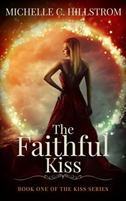 The Faithful Kiss: Book One of The Kiss Series